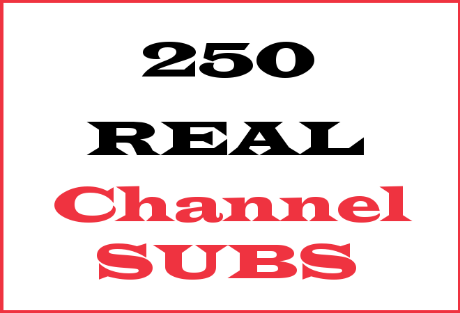 250 Channel Subscribers – INFO HERE